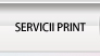 Servicii Print